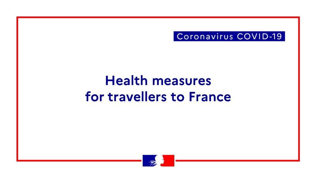 COVID-19: Information on measures upon arrival in France